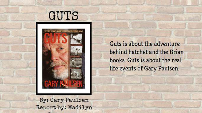 Guts: The True Stories Behind Hatchet and the Brian